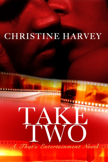 Take Two (That's Entertainment: Book One) ebook by Christine Harvey