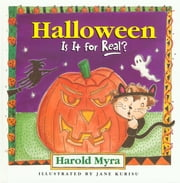 Halloween, Is It For Real? ebook by Harold Myra,Jane Kurisu