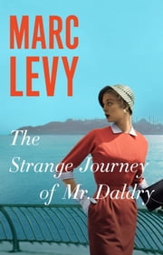 The Strange Journey of Mr. Daldry ebook by Marc Levy,Chris Murray