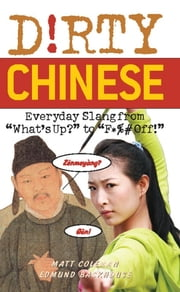 Dirty Chinese - Everyday Slang from ebook by Matt Coleman, Edmund Backhouse