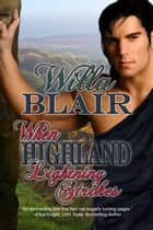 When Highland Lightning Strikes ebook by Willa  Blair