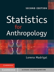 Statistics for Anthropology ebook by Lorena Madrigal