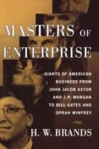 Masters of Enterprise ebook by H.W. Brands