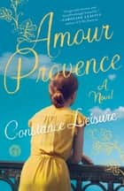 Amour Provence ebook by Constance Leisure