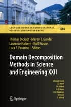 Domain Decomposition Methods in Science and Engineering XXII ebook by Thomas Dickopf,Martin J. Gander,Laurence Halpern,Rolf Krause,Luca F. Pavarino