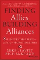 Finding Allies, Building Alliances ebook by Mike Leavitt,Rich McKeown