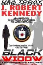 Black Widow ebook by J. Robert Kennedy