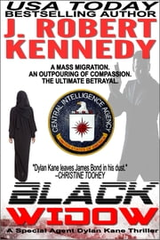 Black Widow - A Special Agent Dylan Kane Thriller, Book #5 ebook by J. Robert Kennedy