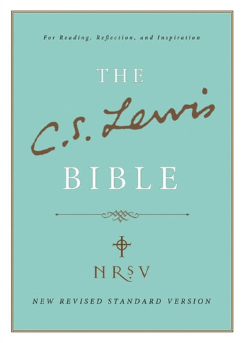 C s lewis bible new revised standard version nrsv ebook by c s lewis bible new revised standard version nrsv ebook by c s lewis fandeluxe Choice Image