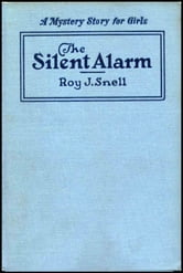 The Silent Alarm - A Mystery Story for Girls ebook by Roy J. Snell