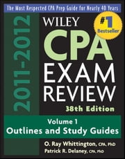 Wiley CPA Examination Review, Outlines and Study Guides ebook by Patrick R. Delaney,O. Ray Whittington