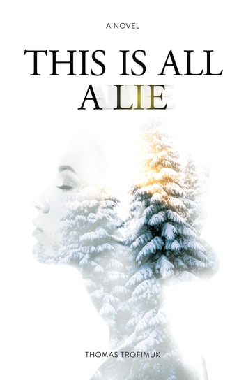 This is All a Lie ebook by Thomas Trofimuk