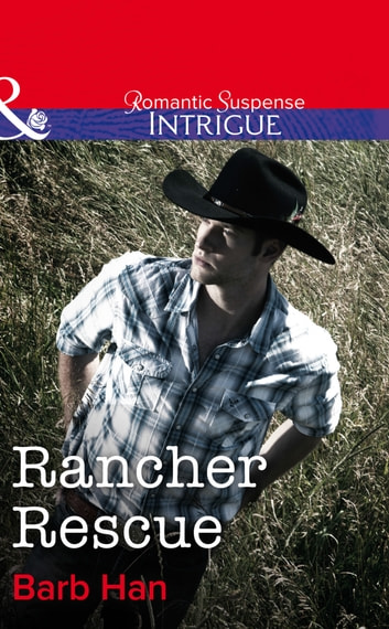 Rancher Rescue (Mills & Boon Intrigue) ebook by Barb Han