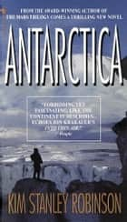 Antarctica - A Novel ebook by Kim Stanley Robinson