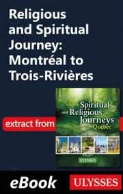 Religious and Spiritual Journey: Montréal to Trois-Rivières ebook by Siham Jamaa