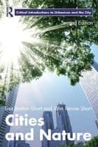 Cities and Nature ebook by Lisa Benton-Short, John Rennie Short