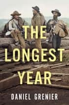 The Longest Year ebook by Daniel Grenier, Pablo Strauss