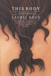 This Body - A Novel of Reincarnation ebook by Laurel Doud
