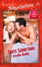 Suite Seduction (Mills & Boon Temptation) ebook by Leslie Kelly