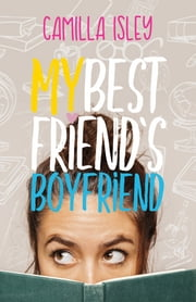 My Best Friend's Boyfriend ebook by Camilla Isley