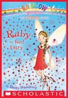 Rainbow Magic #1: Ruby the Red Fairy - Ruby The Red Fairy ebook by Daisy Meadows, Georgie Ripper