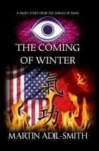 The Coming of Winter ebook by Martin Adil-Smith