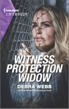 Witness Protection Widow ebook by Debra Webb