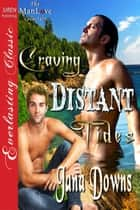 Craving Distant Tides ebook by Jana Downs