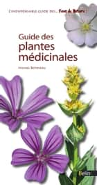 Guide des plantes médicinales ebook by Michel Botineau, Editions Belin