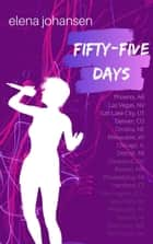 Fifty-Five Days ebook by Elena Johansen
