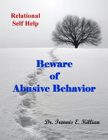 Beware of Abusive Behavior: Relational Self Help Series ebook by Trennis Killian