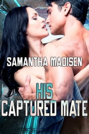 His Captured Mate ebook by Samantha Madisen