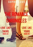 The Romance Chronicles Bundle (Books 4 and 5) ebook by Sophie Love