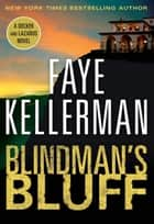 Blindman's Bluff - A Decker/Lazarus Novel ebook by Faye Kellerman