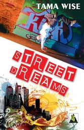 Street Dreams ebook by Tama Wise
