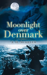 Moonlight Over Denmark ebook by J H Schryer