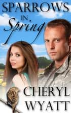 Sparrows in Spring ebook by Cheryl Wyatt
