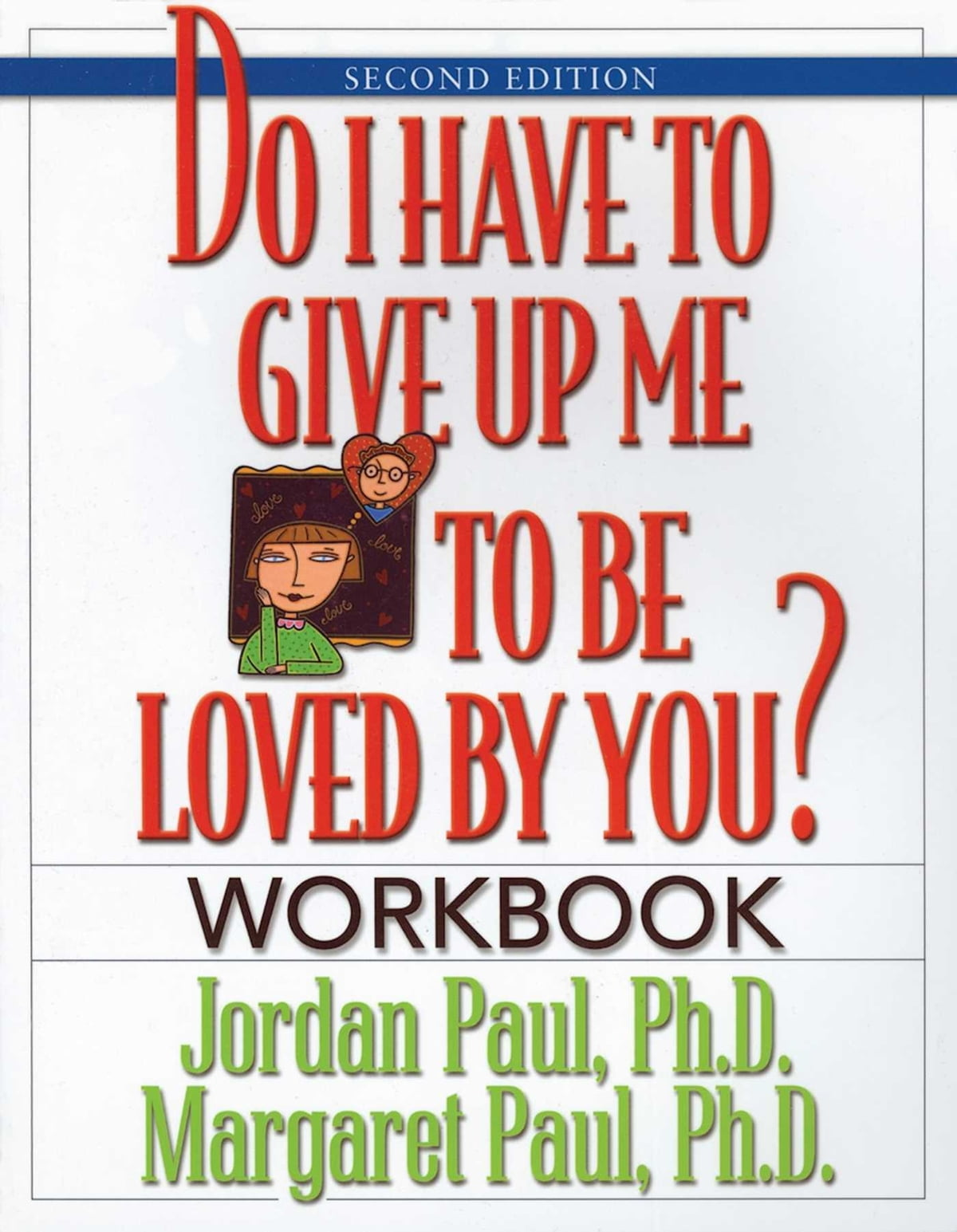 Workbooks codependents anonymous workbook : Do I Have to Give Up Me to Be Loved by You Workbook eBook by ...