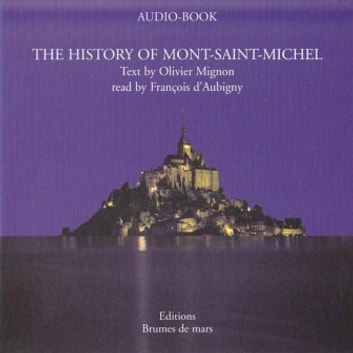 The History of Mont-Saint-Michel audiobook by Olivier Mignon