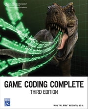Game Coding Complete ebook by Mike McShaffry