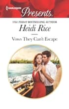 Vows They Can't Escape - A Scandalous Billionaire Romance ebook by Heidi Rice