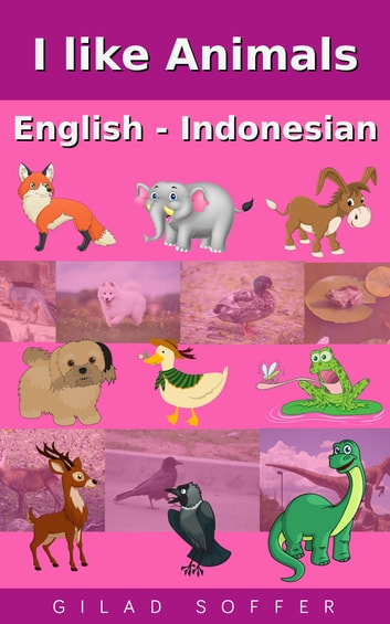 I like Animals English - Indonesian ebook by Gilad Soffer
