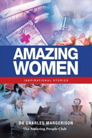 Amazing Women - Inspirational Stories ebook by Charles Margerison