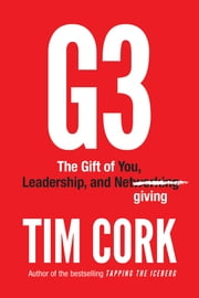 G3 - The Gift of You, Leadership, and Netgiving ebook by Tim Cork
