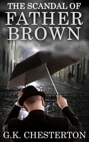 The Scandal of Father Brown ebook by G. K. Chesterton