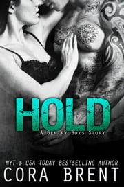 Hold - Gentry Boys, #5 ebook by Cora Brent