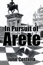 In Pursuit of Arete ebook by John Costella