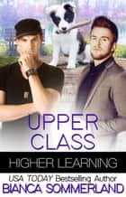 Upper Class ebook by Bianca Sommerland