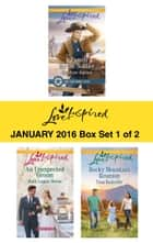 Love Inspired January 2016 - Box Set 1 of 2 - A Family for the Soldier\An Unexpected Groom\Rocky Mountain Reunion ebook by Carolyne Aarsen, Ruth Logan Herne, Tina Radcliffe