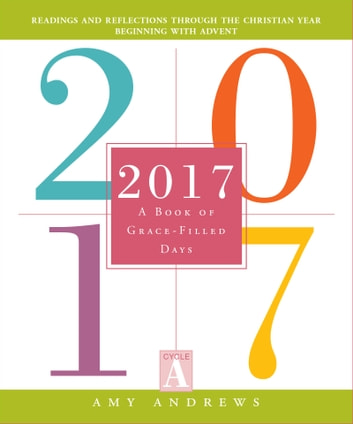 2017 - A Book of Grace-Filled Days ebook by Amy Andrews